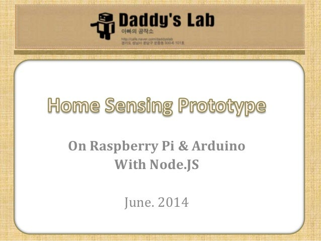 On Raspberry Pi & Arduino With Node.JS June. 2014