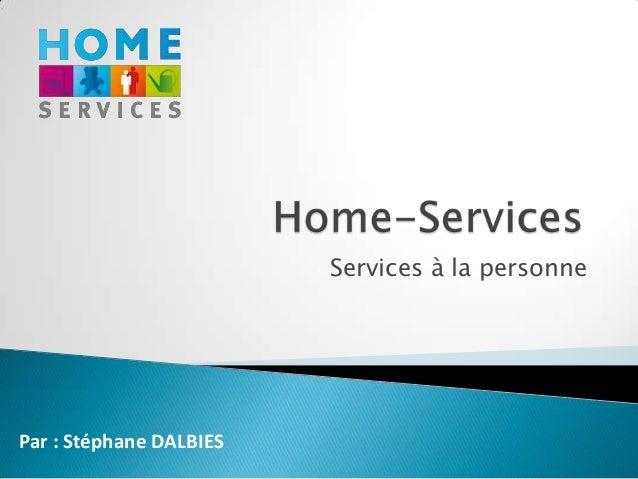 Services à la personnePar : Stéphane DALBIES