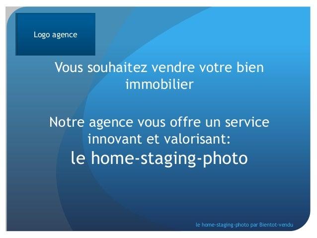 Logo agence  Vous souhaitez vendre votre bien immobilier Notre agence vous offre un service innovant et valorisant:  le ho...