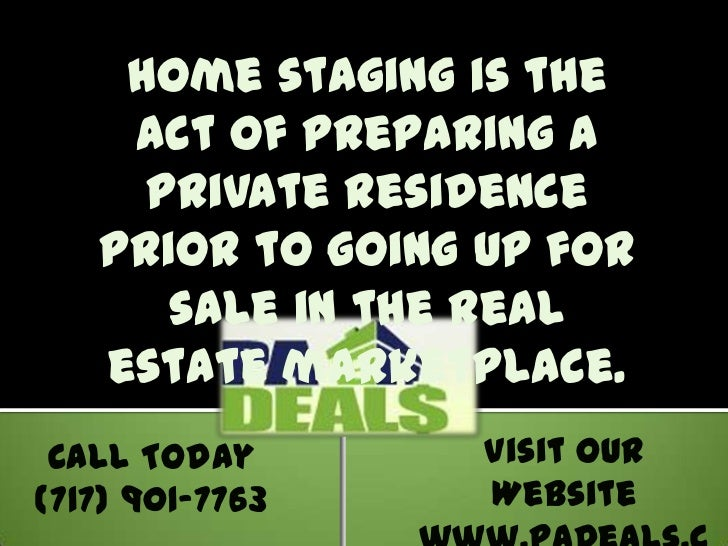 Home staging is the act of preparing a private residence prior to going up for sale in the real estate marketplace. <br />...
