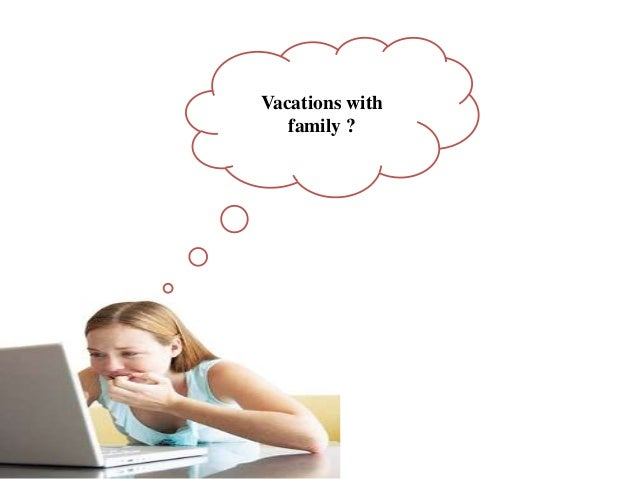 Vacations with family ?