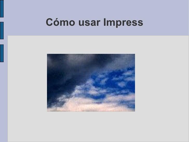 Cómo usar Impress
