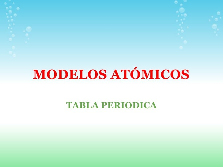 MODELOS ATÓMICOS TABLA PERIODICA