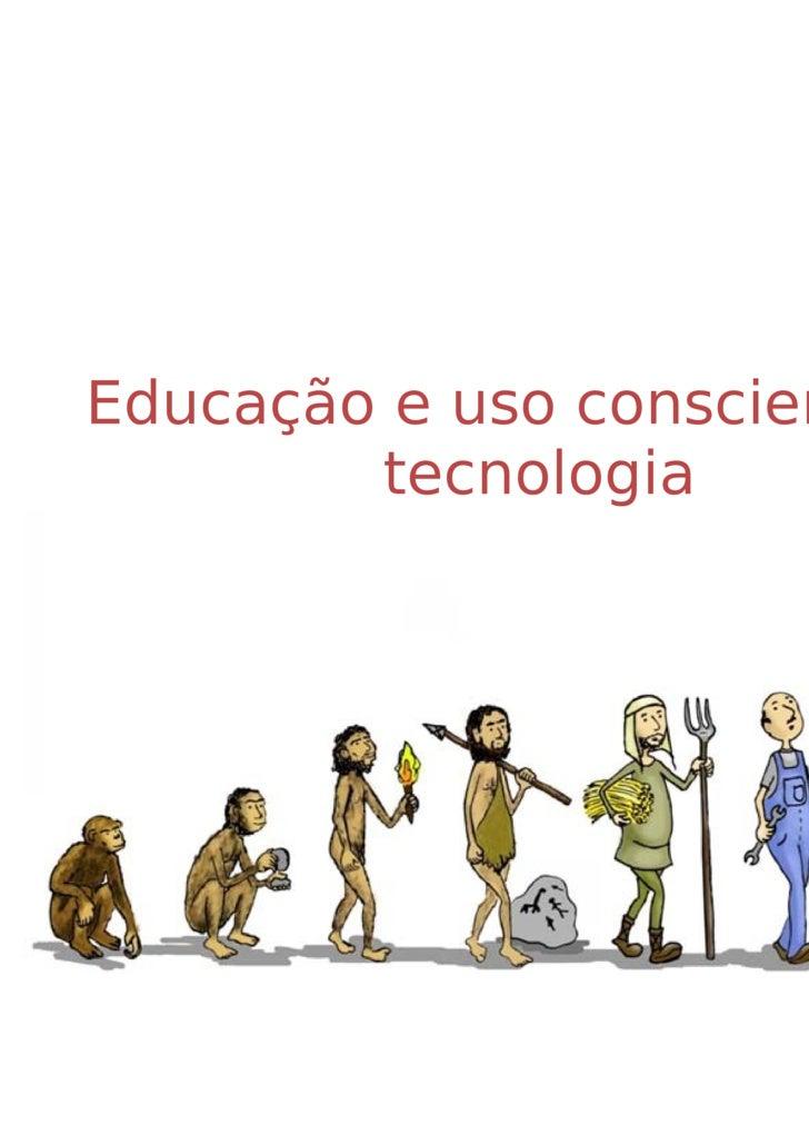 Educação e uso consciente da tecnologia