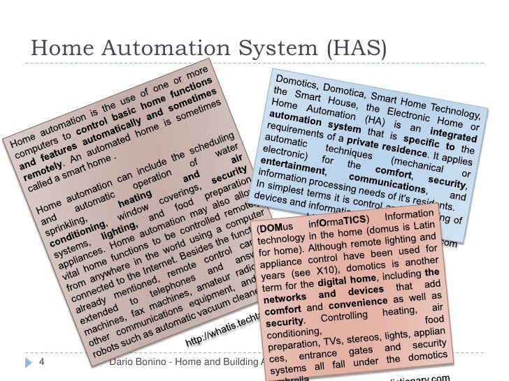Home Automation System (HAS)4     Dario Bonino - Home and Building Automation Systems   6/1/2012