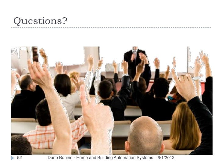 Questions?52    Dario Bonino - Home and Building Automation Systems   6/1/2012
