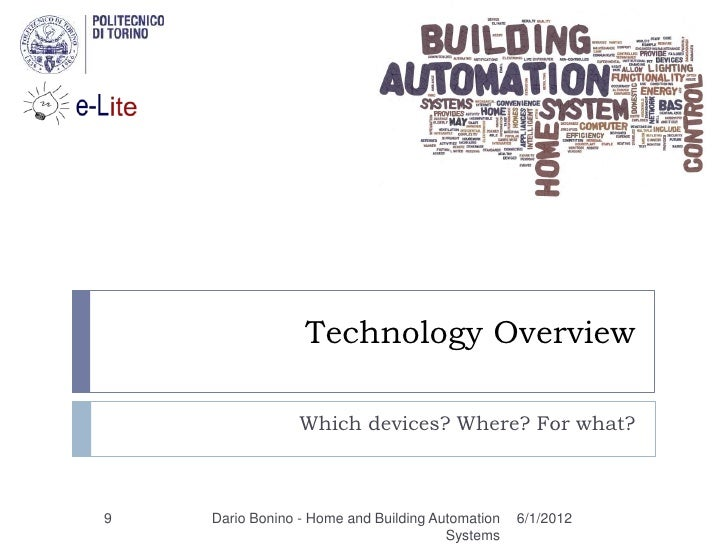 Technology Overview                 Which devices? Where? For what?9   Dario Bonino - Home and Building Automation   6/1/2...