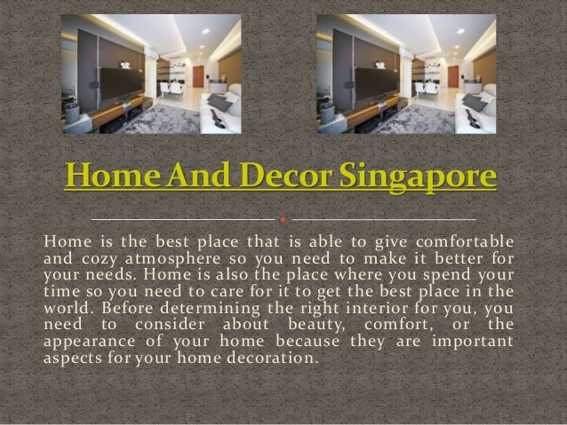 Home And Decor Singapore  Home is the best place that is able to give comfortable  and cozy atmosphere so you need to make...