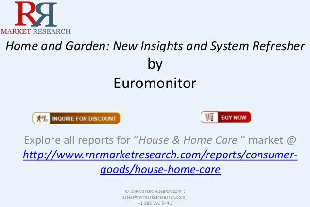 "Home and Garden: New Insights and System Refresher by Euromonitor Explore all reports for ""House & Home Care "" market @ ht..."