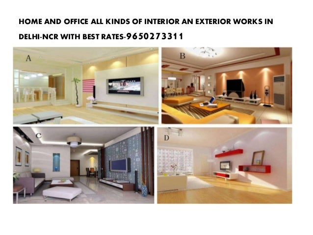 HOME AND OFFICE ALL KINDS OF INTERIOR AN EXTERIOR WORKS IN  DELHI-NCR WITH BEST RATES-9650273311