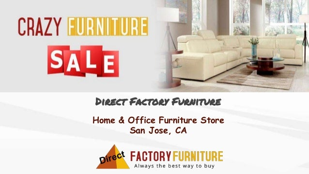 Merveilleux Direct Factory Furniture Home U0026 Office Furniture Store San Jose, ...