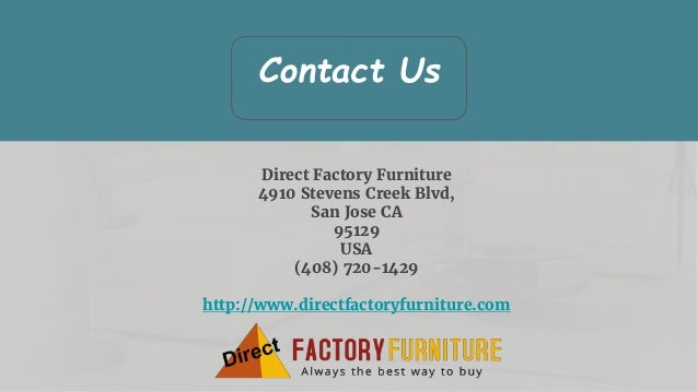 Coffee/End Tables; 8. Contact Us Direct Factory Furniture 4910 Stevens  Creek Blvd, San Jose ...