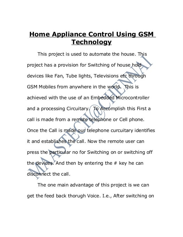 Home Appliance Control Using GSM           Technology    This project is used to automate the house. Thisproject has a pro...