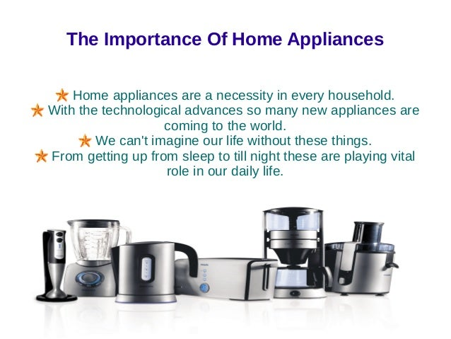 3 The Importance Of Home Appliances