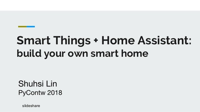 Smart Things + Home Assistant: build your own smart home
