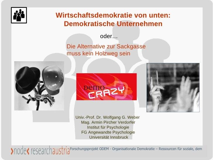 Univ.-Prof. Dr. Wolfgang G. Weber  Mag. Armin Pircher Verdorfer Institut für Psychologie FG Angewandte Psychologie Univers...