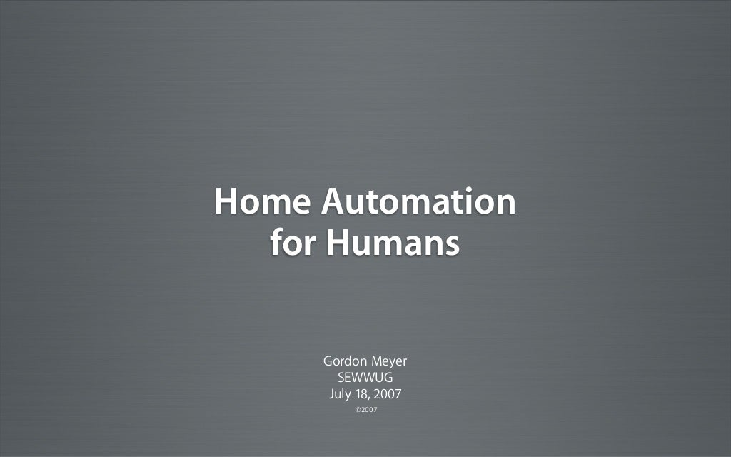 Home automation for humans
