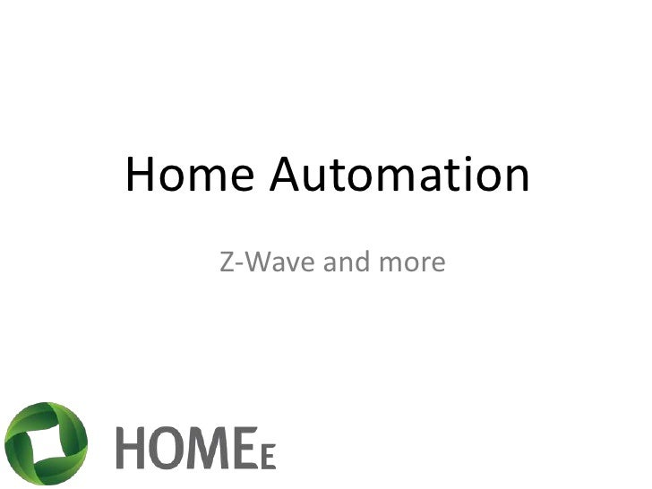 Home Automation<br />Z-Wave and more<br />
