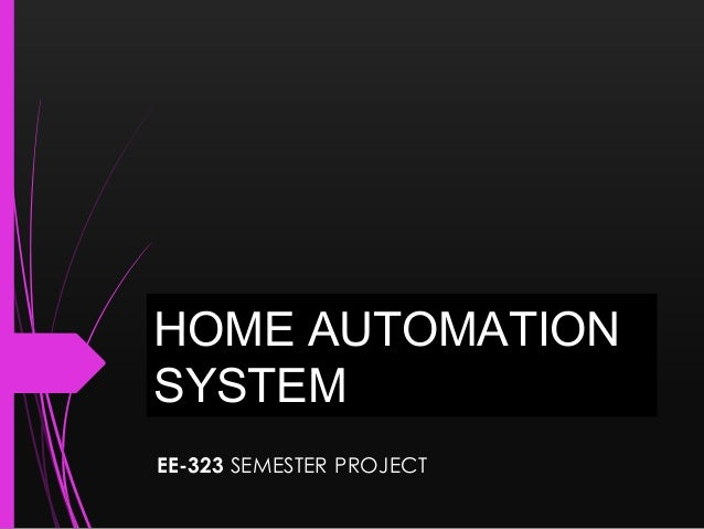 HOME AUTOMATIONSYSTEMEE-323 SEMESTER PROJECT
