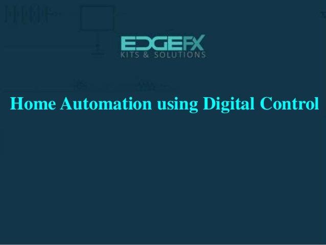 http://www.edgefxkits.com/ Home Automation using Digital Control