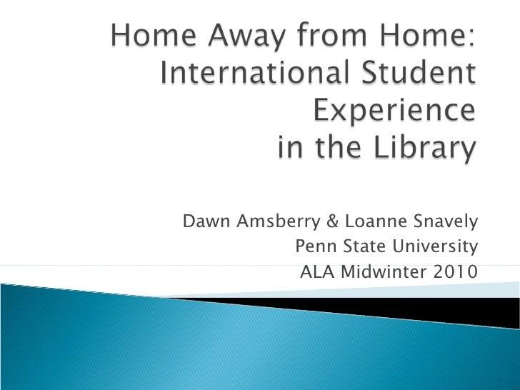 Dawn Amsberry & Loanne Snavely Penn State University ALA Midwinter 2010