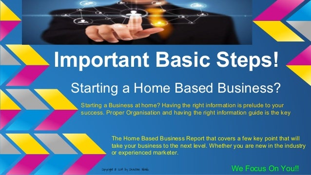 Important Basic Steps! Starting a Home Based Business? Starting a Business at home? Having the right information is prelud...