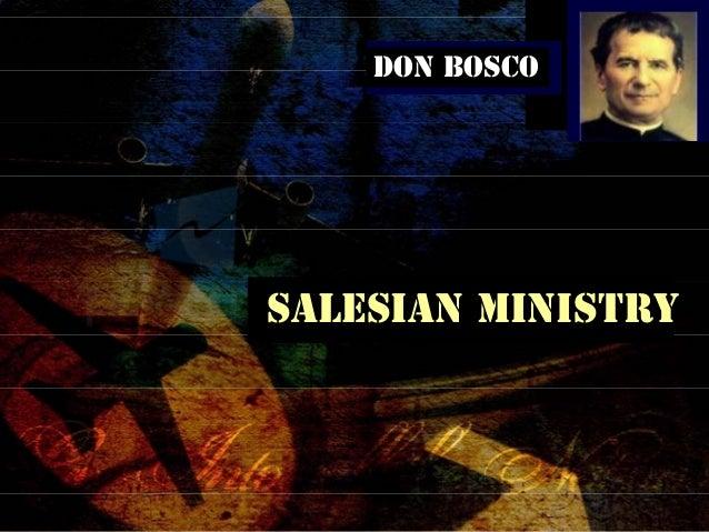 DON BOSCO DON BOSCO SALESIAN MINISTRY