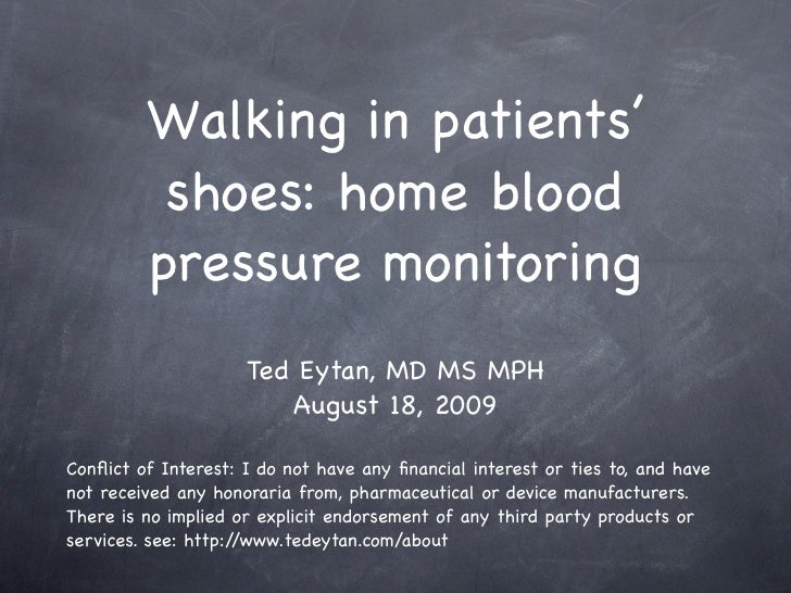 Walking in patients'           shoes: home blood          pressure monitoring                      Ted Eytan, MD MS MPH   ...