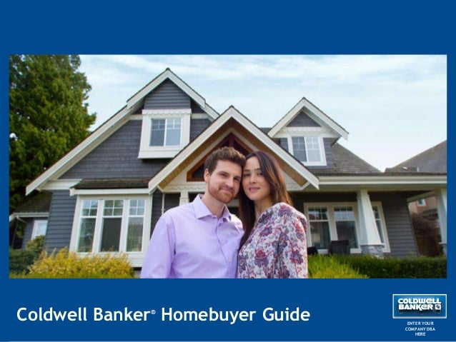 Coldwell Banker Homebuyer Guide ®  ENTER YOUR COMPANY DBA HERE