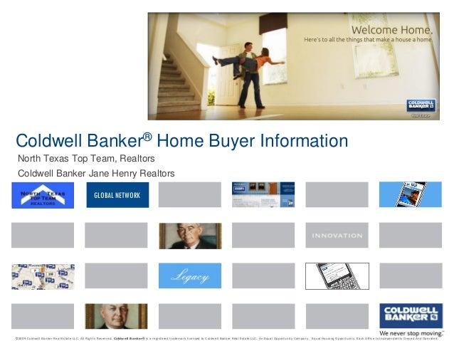 Coldwell Banker® Home Buyer Information North Texas Top Team, Realtors Coldwell Banker Jane Henry Realtors GLOBAL NETWORK ...