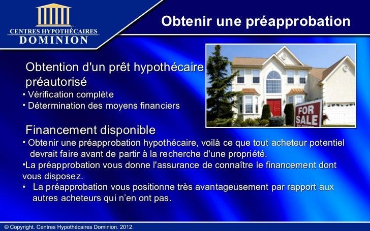 Obtenir une préapprobation         Obtention dun prêt hypothécaire         préautorisé       • Vérification complète      ...