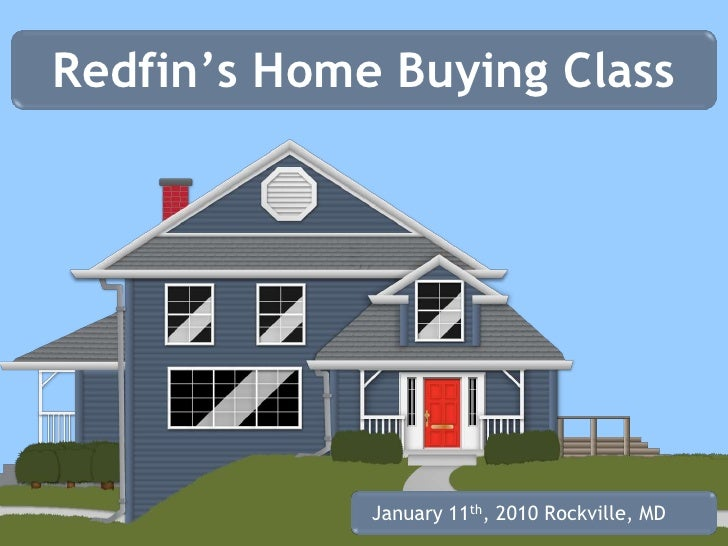 Redfin's Home Buying Class<br />January 11th, 2010Rockville, MD<br />