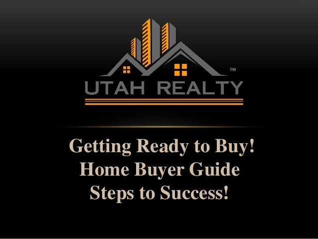 Getting Ready to Buy! Home Buyer Guide Steps to Success! www.RealEstateSource.com ™