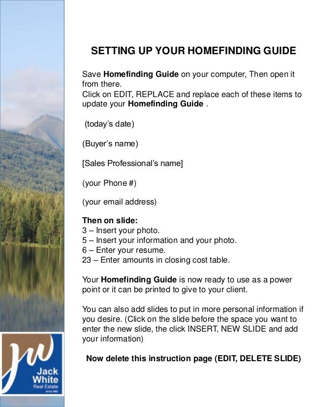 SETTING UP YOUR HOMEFINDING GUIDE Save Homefinding Guide on your computer, Then open it from there. Click on EDIT, REPLACE...