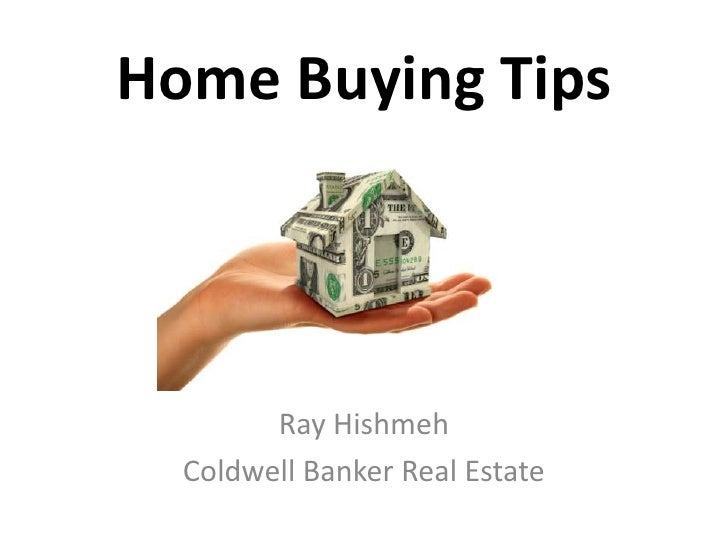 Home Buying Tips        Ray Hishmeh  Coldwell Banker Real Estate