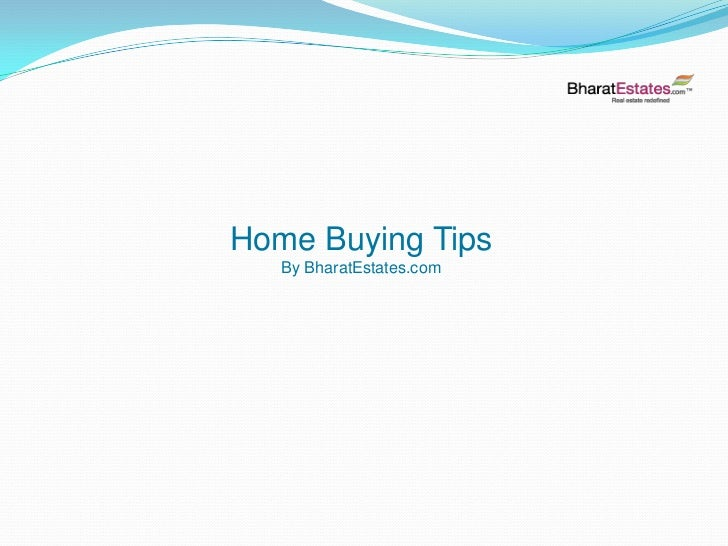 Home Buying Tips   By BharatEstates.com