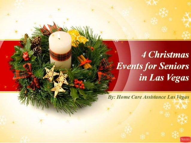 home care assistance las vegas website wwwhomecareassistancelasvegascom email support 4 christmas events for