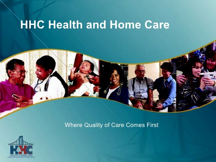 HHC Health and Home Care Where Quality of Care Comes First