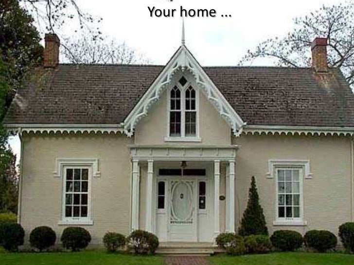 Your home ...
