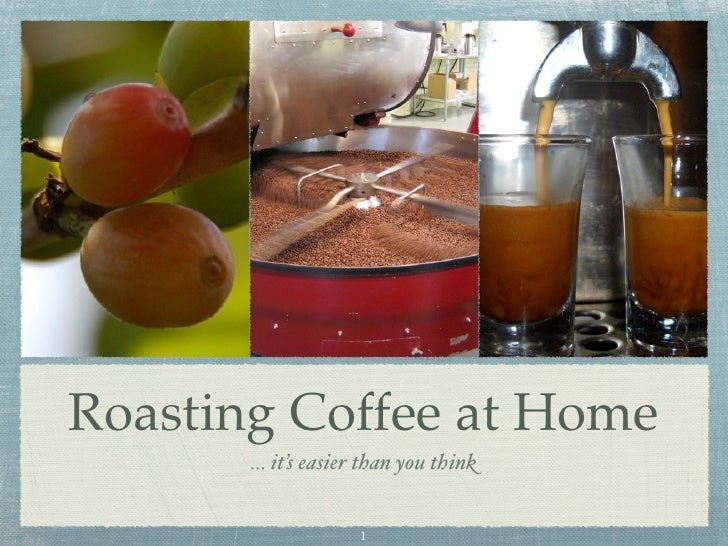 Roasting Coffee at Home        ... it's easier than you think                        1