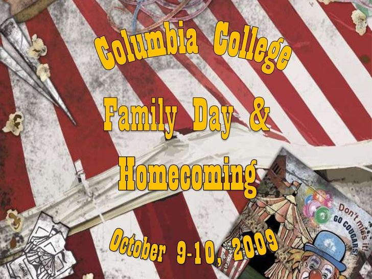 Columbia CollegeFamily Day & HomecomingOctober 9-10, 2009<br />