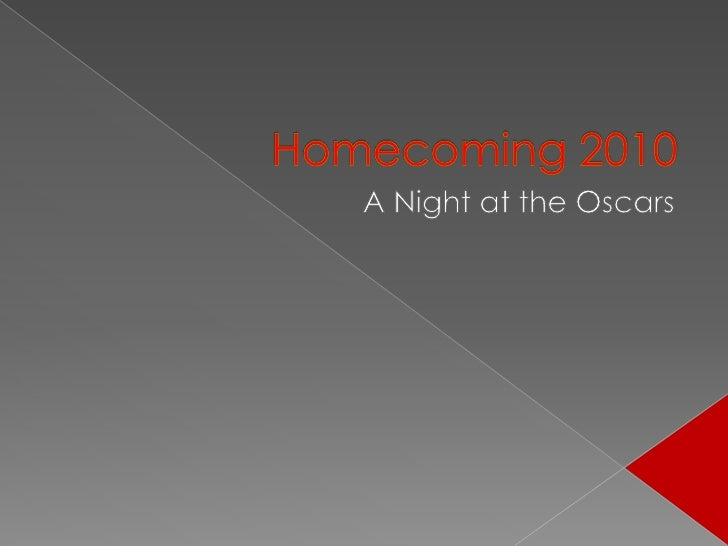 Homecoming 2010<br />A Night at the Oscars<br />