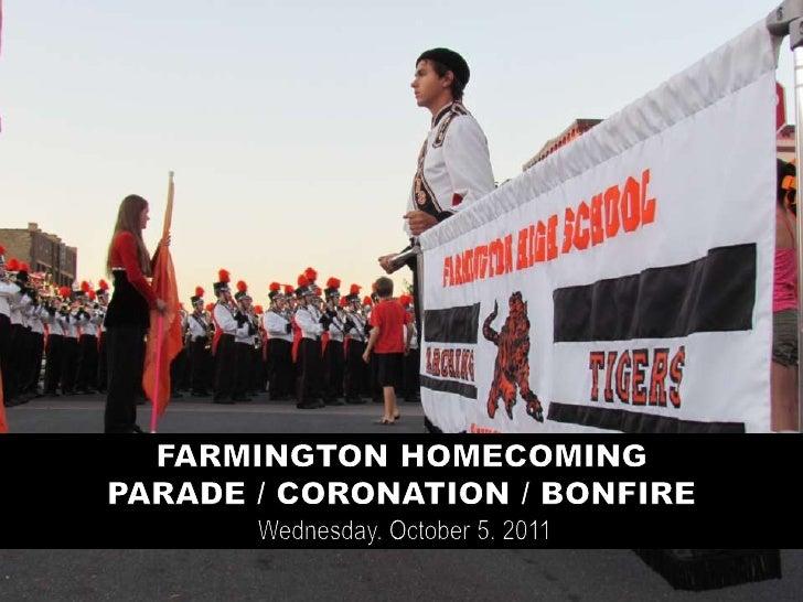 FARMINGTON HOMECOMING  PARADE / CORONATION / BONFIRE  Wednesday, October 5, 2011 <br />