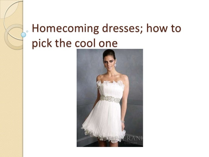 Homecoming dresses; how to pick the cool one<br />