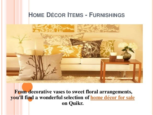 HOME DÉCOR ITEMS - FURNISHINGS  From decorative vases to sweet floral arrangements,  you'll find a wonderful selection of ...