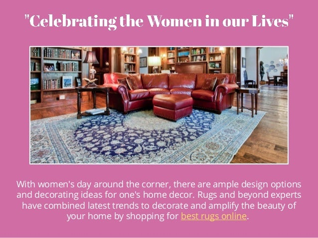 Home Decorating Ideas this Women\'s Day With Rugs and Beyond