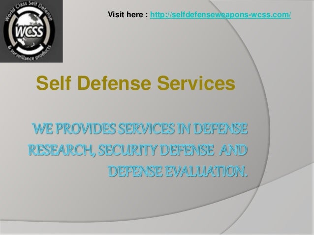 Self Defense Services Visit here : http://selfdefenseweapons-wcss.com/