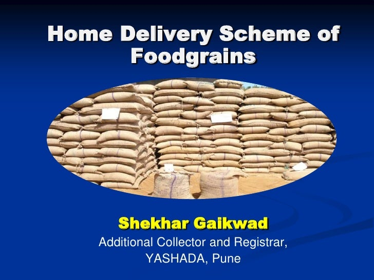 Home delivery scheme of foodgrains