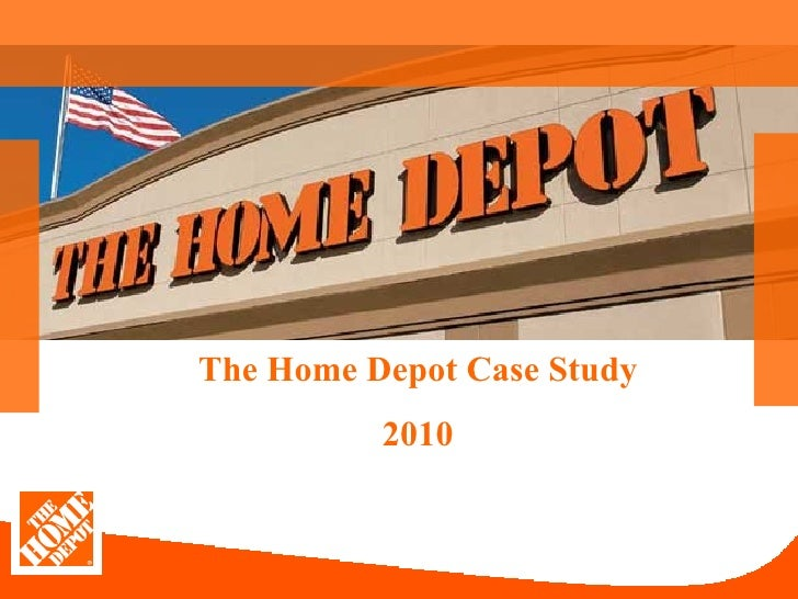 case study on home depot Start studying strategic management, home depot study case learn vocabulary, terms, and more with flashcards, games, and other study tools.