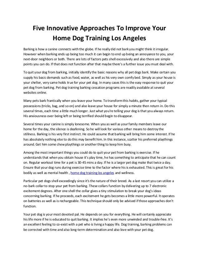 Five Innovative Approaches To Improve Your Home Dog Training Los Angeles Barking is how a canine connects with the globe. ...